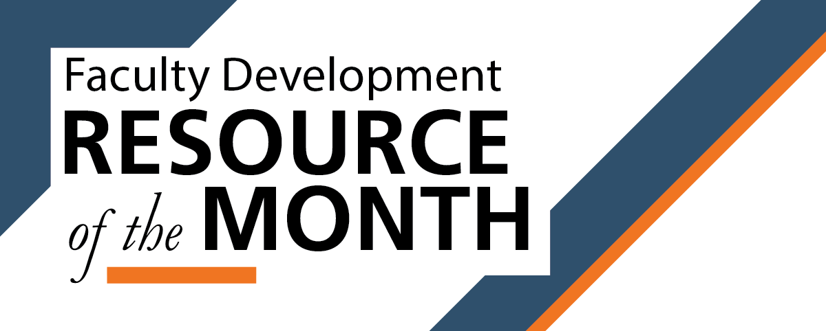 Faculty development resource of the month