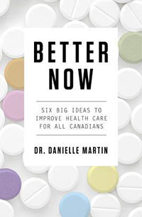 Better Now: Six Big Ideas to Improve Health Care for All Canadians, Book Cover