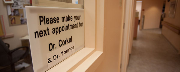 Please make your next appointment for Dr. Corkal & Dr. Younge Sign