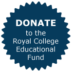 DONATE to the Royal College Educational Fund