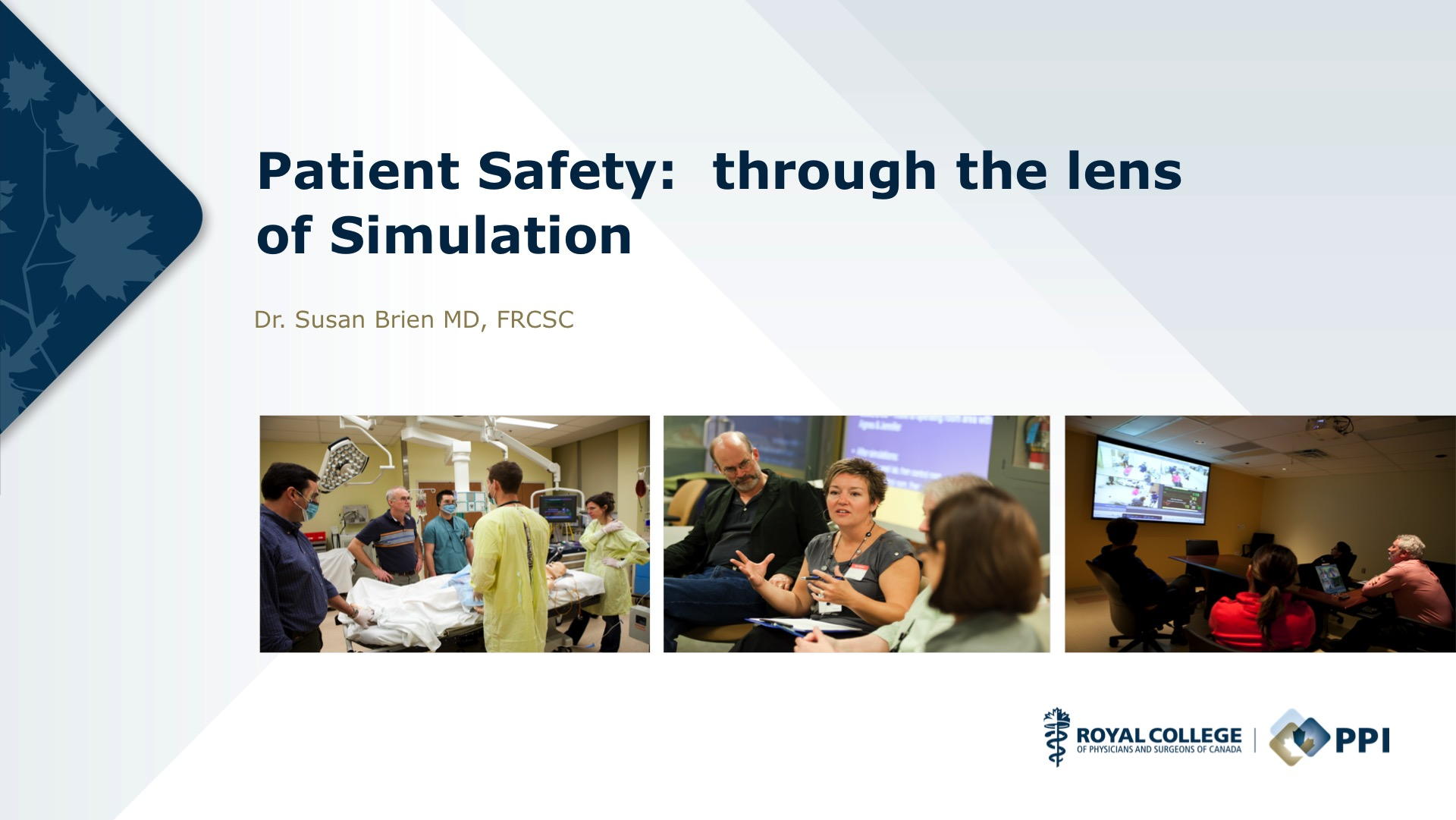 Patient Safety through the lens of Simulation by Dr. Susan Brien, MD, FRCSC