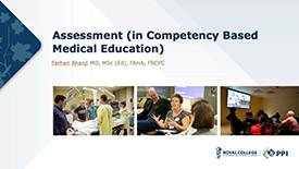 Assessment (in Competency Based Medical Education) by Dr. Farhan Bhanji, FRCPC
